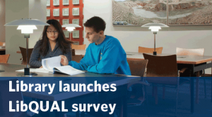 Library launches LibQUAL survey