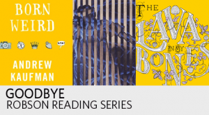 Goodbye Robson Reading Series