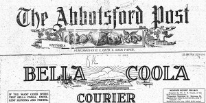 The front pages of the Bella Coola Courier (1917) and the Abbotsford Post (1924).