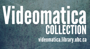 Iconic Videomatica film collection available at UBC and SFU libraries