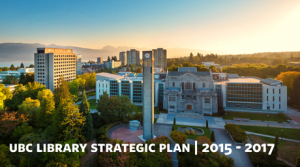 UBC Library launches Strategic Plan 2015-2017