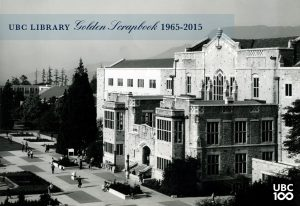 UBC Library Golden Scrapbook Published in Celebration of Centennial Year