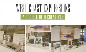 West Coast Expressions Exhibit Features BC Creatives