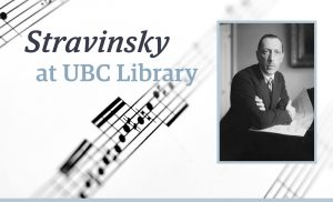 UBC Library's Stravinsky Collection at Vancouver Symphony Orchestra