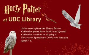 UBC Library's Harry Potter collection on display at Vancouver Symphony Orchestra