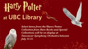 UBC Library brings its rare Harry Potter collection to VSO concerts this weekend