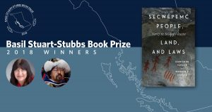 Marianne Ignace and Ronald E. Ignace win the 2018 Basil Stuart-Stubbs Prize for their exploration of Secwépemc history told through Indigenous knowledge and oral traditions.