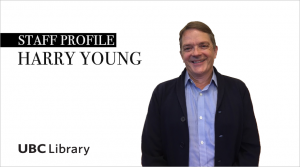 Meet Harry Young, Executive Coordinator at UBC Library