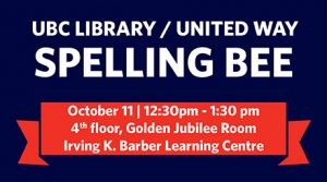 Join us for the 9th annual UBC Library United Way Spelling Bee