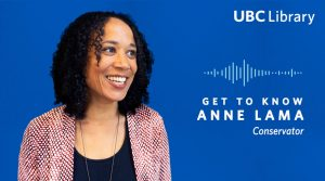 Meet Anne Lama, Conservator at UBC Library