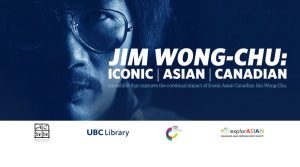 UBC Library hosts exhibit that capturesthe continual impact of iconic Asian Canadian Jim Wong-Chu
