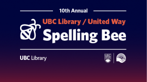 Join us for the 10th annual UBC Library United Way Spelling Bee
