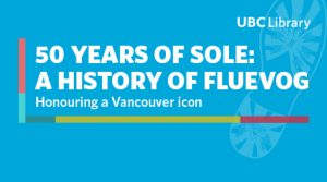 UBC Library hosts exhibit honouring Vancouver icon John Fluevog