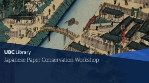 Join the Asian Library for a Japanese Paper Conservation Workshop