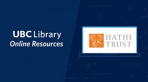 UBC Library joins the HathiTrust Emergency Temporary Access Service