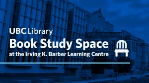 Book study space in the Irving K. Barber Learning Centre beginning September 8