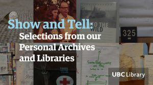 UBC Library blog series explores personal archives of archivists, librarians and library staff