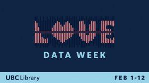 Join UBC Library for an international celebration of data during Love Data Week