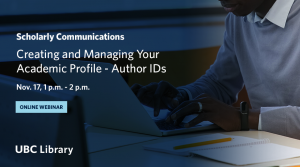 New Scholarly Communications webinar series to focus on open publishing and building scholarly profiles
