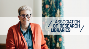 Dr. Susan E. Parker elected vice-president of the Association of Research Libraries